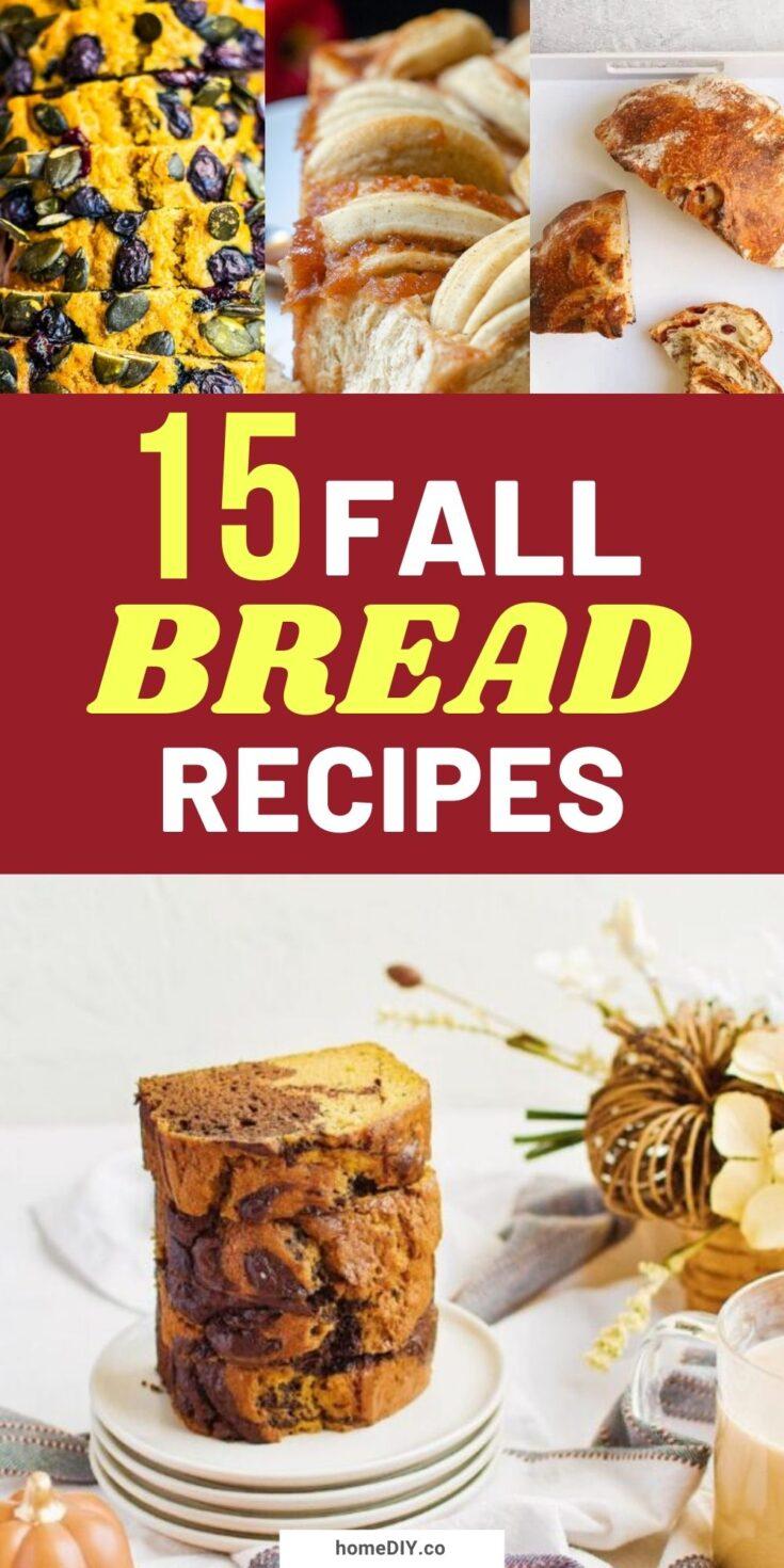 15 Warm And Tasty Fall Bread Recipes
